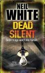 Dead Silent - Neil White