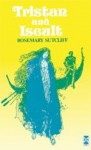 Tristan And Iseult (New Windmills) - Rosemary Sutcliff