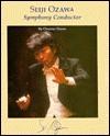 Seiji Ozawa: Symphony Conductor; Picture-Story Biographies: Picture-Story Biographies - Charnan Simon