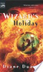 Wizard's Holiday: The Seventh Book in the Young Wizards Series - Diane Duane