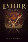 Esther: Present Truth Church - Michael Scantlebury
