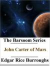 John Carter of Mars Collection (Barsoom, #1-3) - Edgar Rice Burroughs