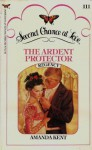 The Ardent Protector: Regency - Amanda Kent