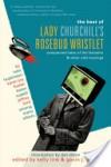 The Best of Lady Churchill's Rosebud Wristlet the Best of Lady Churchill's Rosebud Wristlet - Kelly Link, Gavin J. Grant, Gavin Grant