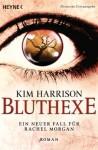 Bluthexe: Die Rachel-Morgan-Serie 12 - Roman - Kim Harrison