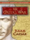 The Gallic War (Dover Thrift Editions) - Julius Caesar, H. J. Edwards