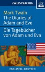 The Diaries of Adam and Eve - Die Tagebücher von Adam und Eva (German Edition) - Mark Twain, Andreas Nohl, Susanne Mehl