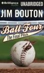 Ball Four: The Final Pitch - Jim Bouton
