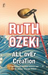 All Over Creation - Ruth Ozeki