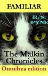Familiar (Omnibus Edition) (The Malkin Chronicles) - R.S. Pyne