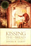 Kissing the Bread: New and Selected Poems, 1969-1999 - Sandra M. Gilbert