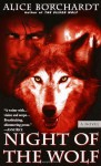 Night of the Wolf (Legends of the Wolves, Book 2) - Alice Borchardt