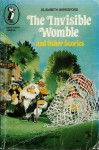 The Invisible Womble, And Other Stories - Elisabeth Beresford