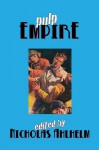 Pulp Empire Volume One - Richard Bowness, Arno Hurter, Nicholas Ahlhelm, Brockton McKinney, Tom McLaughlin, James Pinard, Shea Hennum, David Herbert, C.J. Hurtt, Michael Penncavage