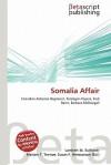 Somalia Affair - Lambert M. Surhone, Mariam T. Tennoe, Susan F. Henssonow