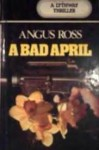 Bad April - Angus Ross