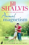 Animal Magnetism: Animal Magnetism Book 1 (Animal Magnetism 1) - Jill Shalvis