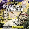 The Day Of The Triffids (Classic Radio Sci Fi) - John Wyndham