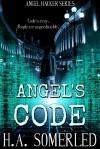 Angel's Code (Angel Hacker #1) - H.A. Somerled