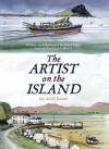The Artist on the Island: An Achill Journal - Peter Hogan