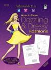 Fashionable Fun How to Draw Dazzling & Dressy Fashions - Barbara Lanza