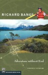 Richard Bangs: Adventure Without End - Richard Bangs, Ed Viesturs