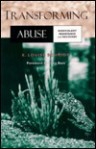 Transforming Abuse: Nonviolent Resistance and Recovery - K.Louise Schmidt, Ellen Bass