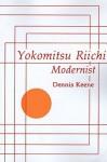 Yokomitsu Riichi: Modernist - Dennis Keene