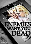 Enemies Want You Dead - John Blake