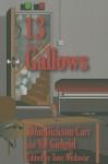 13 to the Gallows - John Dickson Carr, Val Gielgud, Tony Medawar