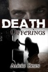 Death Offerings (The Northland Crime Chronicles, # 2) - Alicia Dean