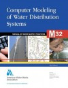 Computer Modeling of Water Distribution Systems (M32): M32 - American Water Works Association, Laredo Robinson