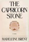 The Capricorn Stone - Madeleine Brent