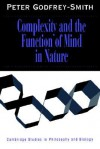 Complexity and the Function of Mind in Nature - Peter Godfrey-Smith