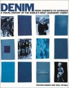 Denim: From Cowboys to Catwalks a Visual History of the World's Most Legendary Fabric - Graham Marsh, Paul Trynka