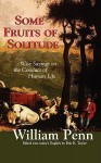 Some Fruits Of Solitude - William Penn