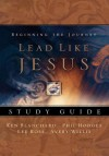 Lead Like Jesus: Study Guide - Kenneth H. Blanchard, Lee Ross, Phil Hodges