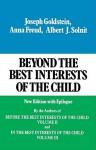 Beyond the Best Interests of the Child - Joseph Goldstein, Anna Freud, Albert J. Solnit