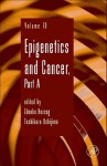 Advances in Genetics, Volume 70: Epigenetics and Cancer, Part A - Zdenko Herceg, Jay C. Dunlap, Stephen F. Goodwin