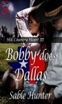 Bobby Does Dallas (Hill Country Heart 3) - Sable Hunter