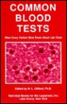 Common Blood Tests: What Every Patient Must Know About Lab Tests - N.L. Gifford