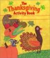 The Thanksgiving Activity Book (Grades K-2) - Deborah Schecter