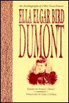 Ella Elgar Bird Dumont: An Autobiography of a West Texas Pioneer - Ella Elgar Bird Dumont
