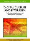 Digital Culture and E-Tourism: Technologies, Applications and Management Approaches - Patricia Ordóñez de Pablos, Ernesto Damiani