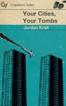 Your Cities, Your Tombs (Book 4) - Jordan Krall