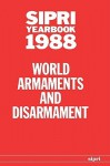 Sipri Yearbook 1988: World Armaments and Disarmament - Stockholm International Peace Research Institute, Stockholm International Peace Research Institute Staff