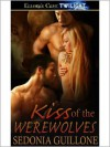 Kiss of the Werewolves - Sedonia Guillone