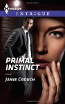 Primal Instinct (Harlequin Intrigue) - Janie Crouch