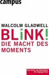 Blink!: Die Macht des Moments (German Edition) - Malcolm Gladwell, Jürgen Neubauer