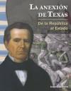 La Anexion de Texas: de la Repblica al Estado - Joanne Mattern